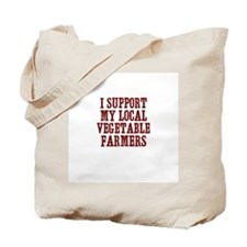 I support my local vegetable  Tote Bag