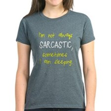 I'm not always sarcastic Tee