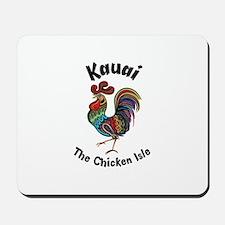 Kauai - The Chicken Isle Mousepad