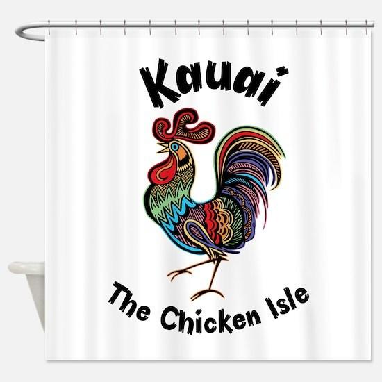 Kauai - The Chicken Isle Shower Curtain