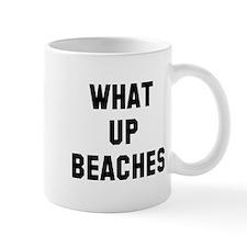 What up beaches Mug