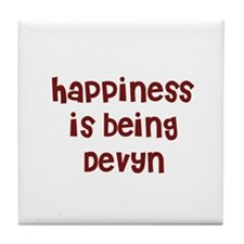happiness is being Devyn Tile Coaster