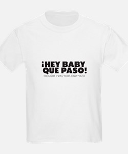 hey baby que paso T-Shirt
