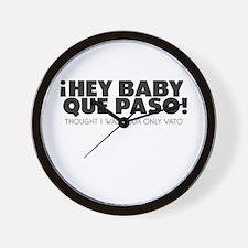 hey baby que paso Wall Clock