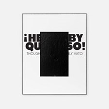 hey baby que paso Picture Frame