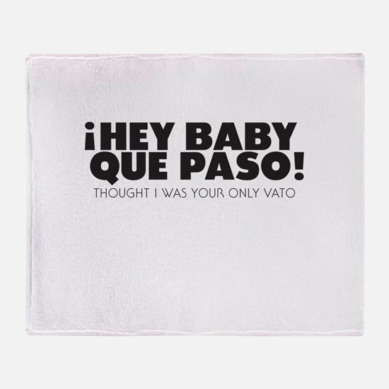 hey baby que paso Throw Blanket