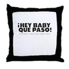 hey baby que paso Throw Pillow