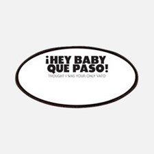 hey baby que paso Patches
