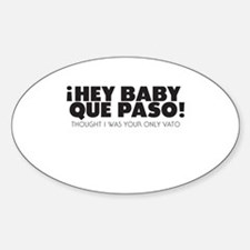 hey baby que paso Decal