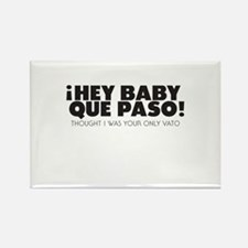 hey baby que paso Magnets