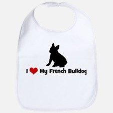 I Love My French Bulldog Bib