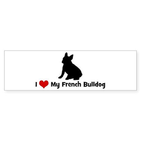 I Love My French Bulldog Bumper Sticker