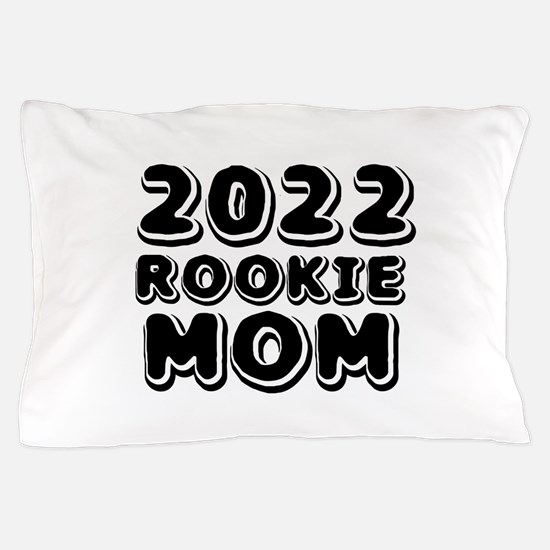 2017 Rookie Mom Pillow Case