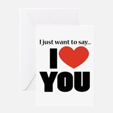 I love you. Greeting Cards