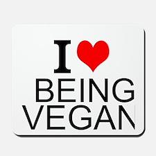 I Love Being Vegan Mousepad
