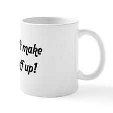 Make Stuff Up - Small Mug