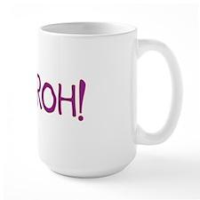 RUH, ROH! Mug