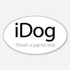 iDog - There's a Yap for That Sticker (Oval)