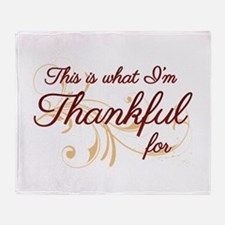 This is what Im Thankful for Throw Blanket