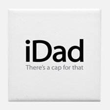 iDad - There's A Cap For That Tile Coaster