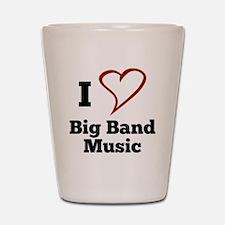 I Love Big Band Music Shot Glass
