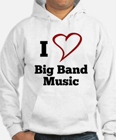 I Love Big Band Music Hoodie