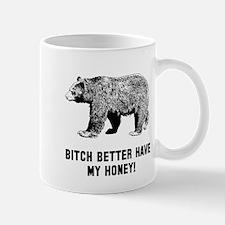 Bear bitch honey Mug