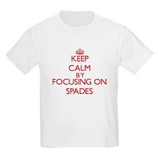 Keep Calm by focusing on Spades T-Shirt