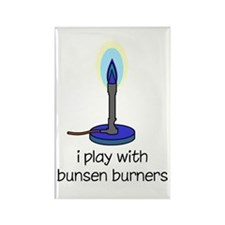 I Play with Bunsen Burners Rectangle Magnet