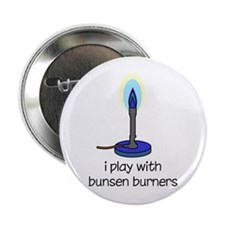 "I Play with Bunsen Burners 2.25"" Button (10 pack)"