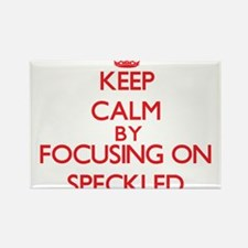 Keep Calm by focusing on Speckled Magnets