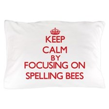 Keep Calm by focusing on Spelling Bees Pillow Case