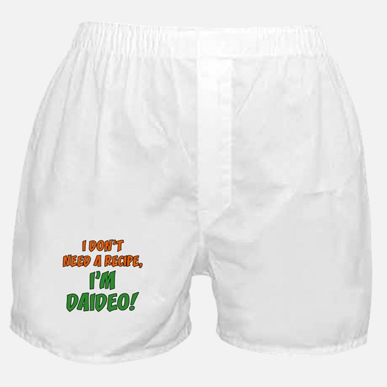 Don't Need A Recipe Daideo Boxer Shorts