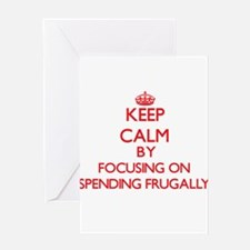 Keep Calm by focusing on Spending F Greeting Cards