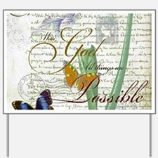 All things are possible Yard Sign