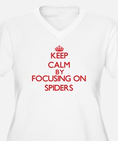 Keep Calm by focusing on Spiders Plus Size T-Shirt