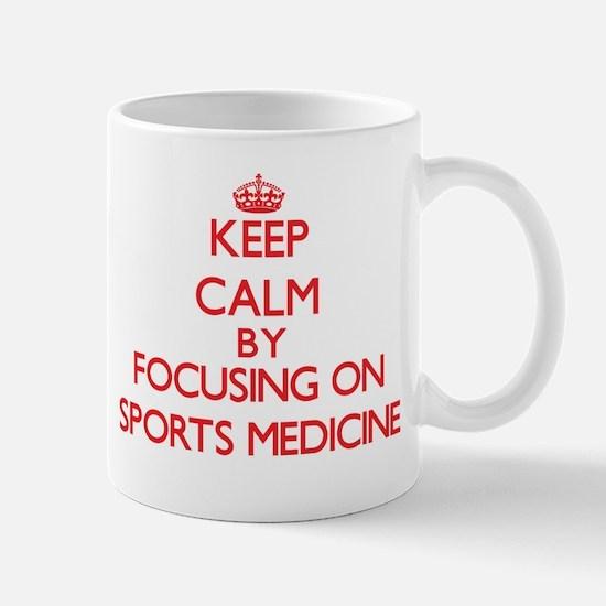 Keep Calm by focusing on Sports Medicine Mugs