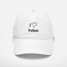I Love Polkas Baseball Baseball Baseball Cap