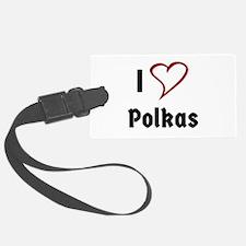 I Love Polkas Luggage Tag
