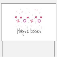 Hugs Kisses Yard Sign