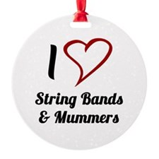 I Love Strings Bands and Mummers Ornament