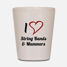I Love Strings Bands and Mummers Shot Glass