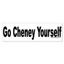 Go Cheney Yourself Bumper Bumper Sticker