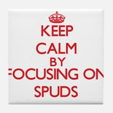 Keep Calm by focusing on Spuds Tile Coaster