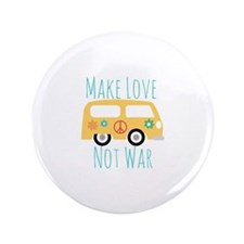 "Make Love 3.5"" Button"