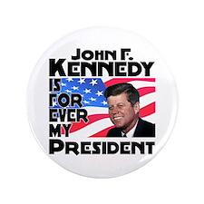 """JFK Forever 3.5"""" Button"""