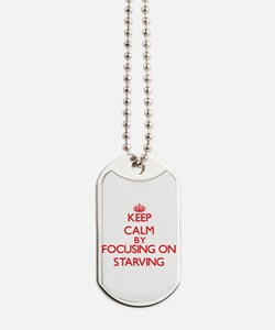 Keep Calm by focusing on Starving Dog Tags