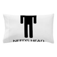 Needs Head Pillow Case