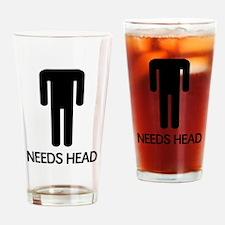 Needs Head Drinking Glass