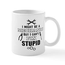Mechanic Cant Fix Stupid Mugs